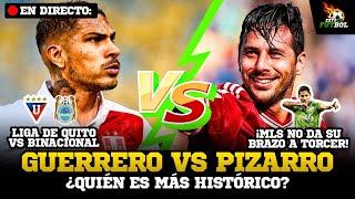 PAOLO GUERRERO VS CLAUDIO PIZARRO   MLS NO CEDE CONVOCADOS   LDU VS BINACIONAL