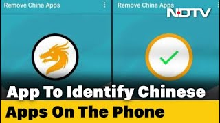 This App Claims to Remove All Chinese Apps From Your Phone - NDTV