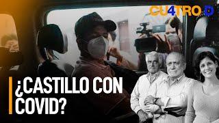¿Castillo con Covid | Cuatro D