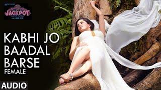 Kabhi Jo Badal Barse (Female) Full Song   Jackpot   Sunny Leone   Nasruddin Shah   Shreya Ghoshal - TSERIES