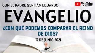 EVANGELIO DE HOY, DOMINGO 13 DE JUNIO. CON EL PADRE GERMÁN EDUARDO