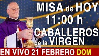 MISA de HOY En VIVO 11:00 - Domingo 21 de Febrero - Escriba sus intenciones en el chat.