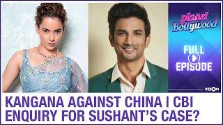 Kangana against Chinese products | Shekhar demands CBI enquiry for Sushant's case | Planet Bollywood - ZOOMDEKHO