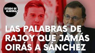 Las palabras del ex presidente del Gobierno Mariano Rajoy que jamás le oirás decir a Pedro Sánchez