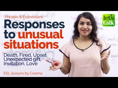 Responding To Unusual Situations (Death, Sad, Unexpected Gift, Fired) Free English Lessons