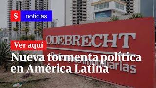 Odebrecht provoca nueva tormenta política en América Latina | Semana Noticias
