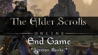 Elder Scrolls Online - End Game (Veteran Ranks)