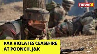 Pak violates ceasefire at Poonch | NewsX - NEWSXLIVE