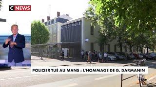 Policier tué au Mans : l'hommage de Gérald Darmanin
