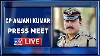 Hyderabad CP Anjani Kumar Press Meet LIVE - TV9 - TV9