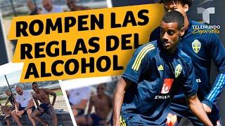 La Selección de Suecia rompe las reglas de alcohol durante la concentración | Telemundo Deportes