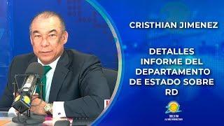 Cristhian Jiménez comenta detalles del informe del departamento de Estado sobre RD