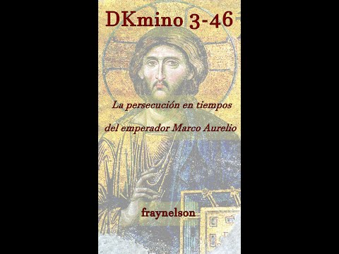 DK3-46 La persecución en tiempo del Emperador Marco Aurelio