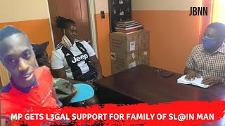 Family Of Man $lain On His Verandah By JDF Soldier Given Legal Support By MP Paulwell/JBNN