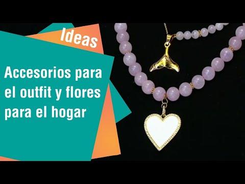 Accesorios para el outfit y flores para el hogar | Ideas