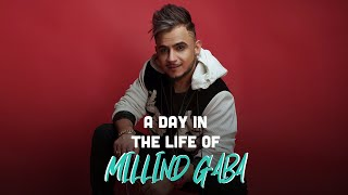 Millind Gaba   A Day In The Life - Vlog (Tseries) - SAAVN