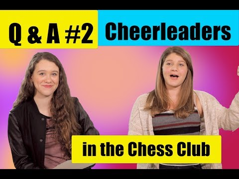 connectYoutube - Q and A #2 - Cheerleaders in the Chess Club - Chanelle and Kamea