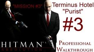 Hitman Absolution - Silent Assassin Walkthrough - Purist - Part 1 - Mission 3 - The Terminus Hotel