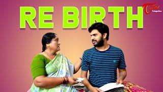 Re Birth | Latest Telugu Short Film 2020 | by Kala Naveen Kumar | TeluguOne - TELUGUONE