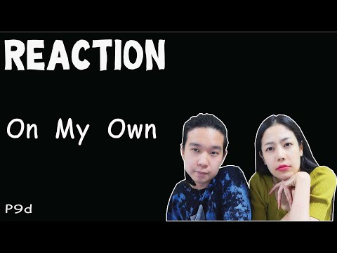 REACTION-P9d---On-My-Own-l-PRE