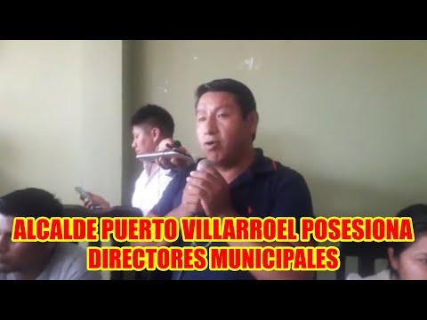LIMBERT COSSIO POSESIONA A LOS DIRECTORES DEL MUNICIPIO DE PUERTO VILLARROEL..