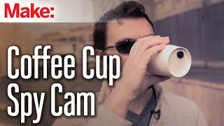 Weekend Projects - Coffee Cup Spy Cam