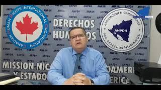 ANPDH se pronuncia sobre acontecimientos políticos de Nicaragua
