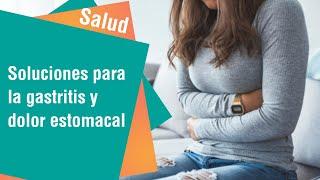 Soluciones para la gastritis y dolor estomacal | Salud