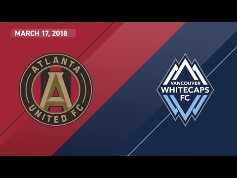 HIGHLIGHTS: Atlanta United FC vs. Vancouver Whitecaps FC | March 17, 2018