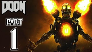 DOOM (PS4) Walkthrough PART 1 Gameplay No Commentary @ 1080p (60fps) HD ✔