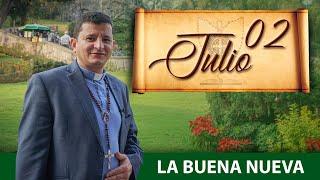 Jueves 2 de Julio (La Buena Nueva) - Padre Bernardo Moncada