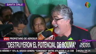 El empresario Humberto Roca, expropietario de la línea aérea AeroSur, regresó a Bolivia.