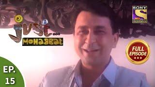 Ep 15 - The Strike - Just Mohabbat - Full Episode - SETINDIA