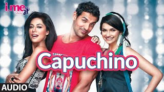 Capuchino Full Audio | I Me Aur Main | Prachi Desai, John Abraham | Abhishek Nehwal | Sachin-Jigar - TSERIES