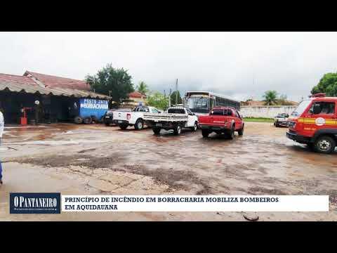 Princípio de incêndio em borracharia mobiliza bombeiros em Aquidauana