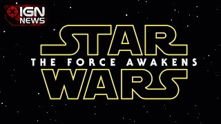 Star Wars Trailer Confirmed to Debut This Weekend - IGN News