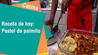 Receta de hoy: Pastel de palmito   Cocina