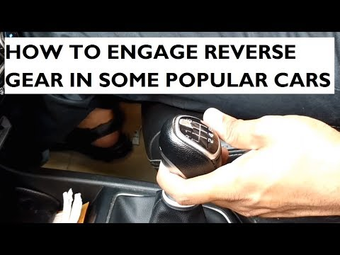 Learn How to Engage Reverse Gear in Some Popular Cars - Manual Gearbox