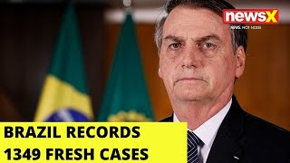 Brazil reports 1,349 cases in 24 hrs |NewsX - NEWSXLIVE