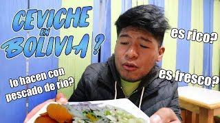 Encontré CEVICHE en BOLIVIA ¿es fresco ¿preparado con pez de río