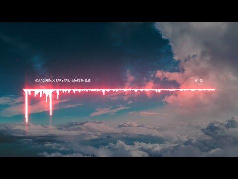 Fairy Tail - Main Theme (DJ AG Remix)
