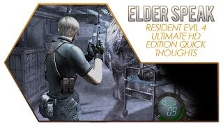 Elder Speak - Quick Thoughts on RE4 Ultimate HD Edition