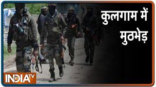 J-K: Kulgam में सुरक्षाबलों और आतंकियों के बीच मुठभेड़ में दो आतंकी ढेर - INDIATV