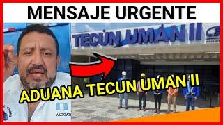 Rony Mendoza, Cierra la Aduana de Tecún Umán