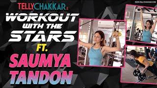 Bhabhi Ji Garh Pe Hai actress, Saumya Tandon shares her workout regime | Must watch | TellyChakkar - TELLYCHAKKAR