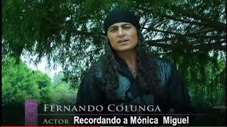 Mónica Miguel  en  palabras de  Fernando Colunga, Carla Estrada, Susana González  y famosos actores