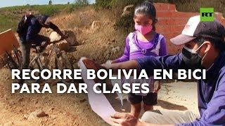 Un profesor viaja en bicicleta por Bolivia para enseñar