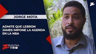 Jorge Mota admite que LeBron James impone la agenda en la NBA