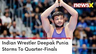 Indian Wrestler Deepak Punia Storms To Quarters   Defeats Ekerekerne Agiarnar of Nigeria   NewsX - NEWSXLIVE