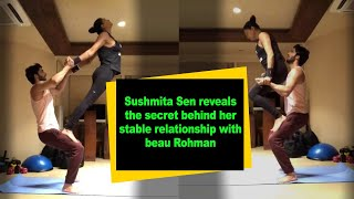 Sushmita Sen reveals the secret behind her stable relationship with beau Rohman - BOLLYWOODCOUNTRY